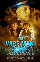 The Wise Man Says: A Troubleshooter Story (New Haven Stories Book 1) (English Edition)