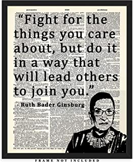 Fight For The Things You Care About… Ruth Bader Ginsburg Dictionary Wall Art Print: Unique Room Decor for Boys, Men, Girls & Women - (8x10) Unframed Picture - Great Motivational Gift Idea Under $15