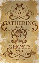 A Gathering of Ghosts (English Edition)