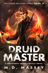Druid Master: A Druidverse Urban Fantasy Novel (The Colin McCool Paranormal Suspense Series Book 12) Kindle Edition
