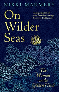 On Wilder Seas: 'A thrilling historical novel' David Nicholls