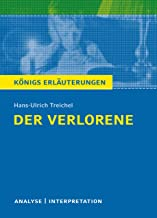 Der Verlorene. Königs Erläuterungen.: Textanalyse und Interpretation mit ausführlicher Inhaltsangabe und Abituraufgaben mi...