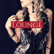 Lounge of Love - Sensual Music CD for Intimacy and Chillout Background for Nightlife