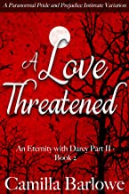 A Love Threatened: A Paranormal Pride and Prejudice Intimate Variation (An Eternity with Darcy Book 5) (English Edition)