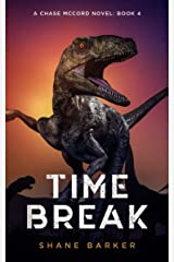 Time Break: A Chase McCord Novel: Book 4 (Chase McCord Time Series) Kindle Edition