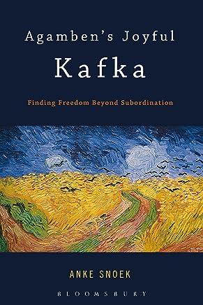Agamben's Joyful Kafka: Finding Freedom Beyond Subordination (English Edition)