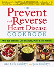 The Prevent and Reverse Heart Disease Cookbook: Over 125 Delicious, Life-Changing, Plant-Based Recipes PDF