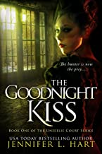 The Goodnight Kiss: A Magical Paranormal Fantasy Novel with a Strong Female Lead (The Unseelie Court Book 1)