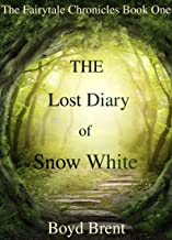 The Lost Diary of Snow White: The Fairytale Chronicles Book One (Bonus book worth $2.99 included in this festive edition: I Am Pan: The Fabled Journal of Peter Pan)