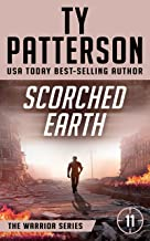 Scorched Earth: A Covert-Ops Suspense Action Thriller (Warriors Series of Thrillers Book 11)