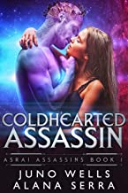 Coldhearted Assassin: Sci-Fi Alien Romance (Asrai Assassins Book 1)