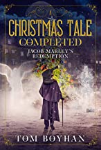 A Christmas Tale Completed: Jacob Marley's Redemption