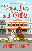 Dogs, Lies, and Alibis: A Humorous Cozy Mystery (A Working Stiffs Mystery Book 5)