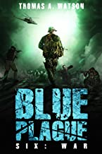 Blue Plague: War: A Zombie Apocalypse Thriller (Book 6)
