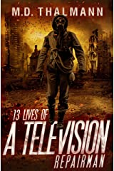 The 13 Lives of a Television Repair Man Kindle Edition