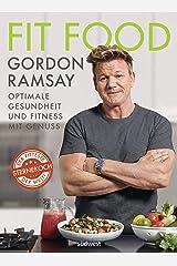 Fit Food: Optimale Gesundheit und Fitness mit Genuss (German Edition) Kindle Edition