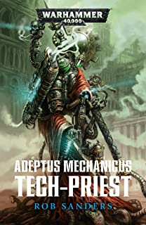 Tech-priest (Warhammer 40,000) (German Edition)