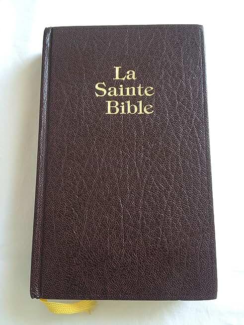 La Sainte Bible qui comprend l'Ancien et le Nouveau testament
