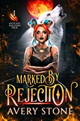 Marked By Rejection: A Paranormal Shifter Romance (Outcast Hollows Pack Book 1) (English Edition) Format Kindle