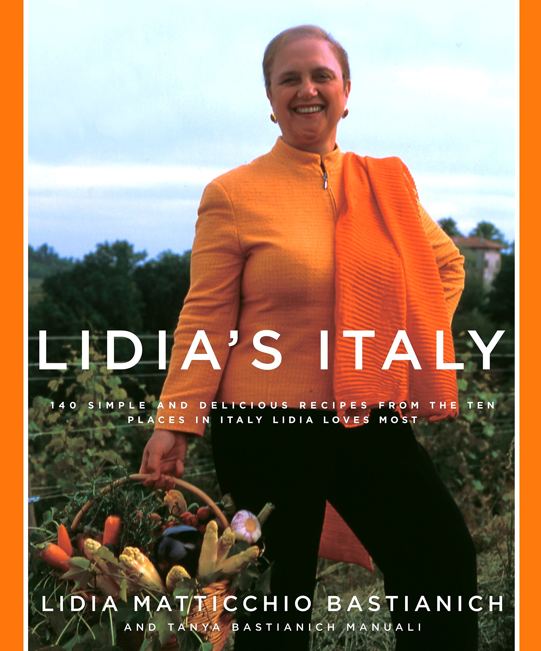 Image OfLidia's Italy: 140 Simple And Delicious Recipes From The Ten Places In Italy Lidia Loves Most