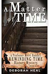 A Matter of Time: an inspirational novel of history, mystery & romance (The Rewinding Time Series Book 4) Kindle Edition