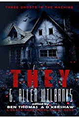 They: Three Ghosts in the Machine Book One Kindle Edition