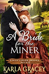 Mail Order Bride - A Bride for the Miner: Historical Mail Order Bride Western Romance Book (Eagle Creek Brides) Kindle Edition