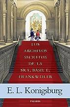 Los archivos secretos de la Sra. Basil E. Frankweiler (La Mochila de Astor) (Spanish Edition)