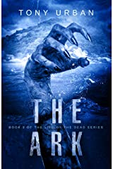 The Ark: A Zombie Apocalypse Thriller (Life of the Dead Book 3) Kindle Edition