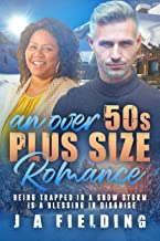 An Over 50's, Plus Size Romance: BWWM, Plus Size, BBW, Over 50's, Billionaire Romance (BWWM Romance Book 1)