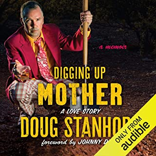 Digging Up Mother: A Love Story