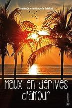 Maux en dérives d'amour: Roman (French Edition)
