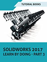 SOLIDWORKS 2017 Learn by doing - Part 3: DimXpert and Rendering