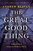 The Great Good Thing: A Secular Jew Comes to Faith in Christ (English Edition)