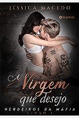 A virgem que desejo (Herdeiros da máfia Livro 1) eBook Kindle
