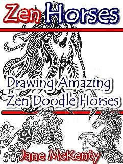 ZEN Horses: Drawing Amazing  Zen Doodle Horses! (Zen Doodle Art Book 5)