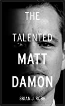 The Talented Matt Damon: From Good Will Hunting to Jason Bourne