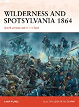 Wilderness and Spotsylvania 1864: Grant versus Lee in the East (Campaign)