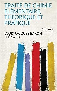 Traité de chimie élémentaire, théorique et pratique Volume 1 (French Edition)