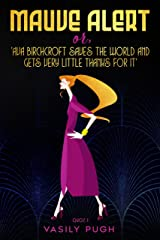 Mauve Alert: (or 'Ava Birchcroft Saves The World And Gets Very Little Thanks For It') Kindle Edition