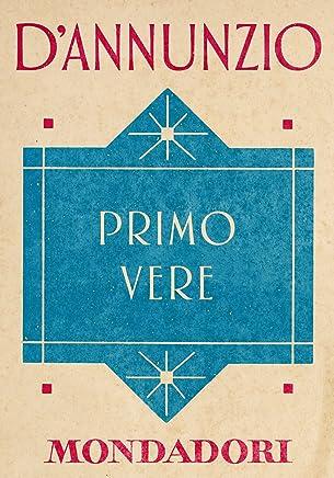 Primo vere (e-Meridiani Mondadori) (I Meridiani collezione Vol. 67)