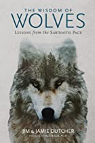 Cover image of The Wisdom of Wolves by Jim Dutcher & Jamie Dutcher