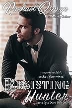 Resisting Hunter (Love & Lust Duet Book 1)