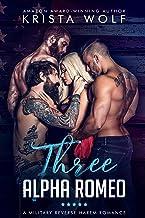 Three Alpha Romeo - A Military Reverse Harem Romance