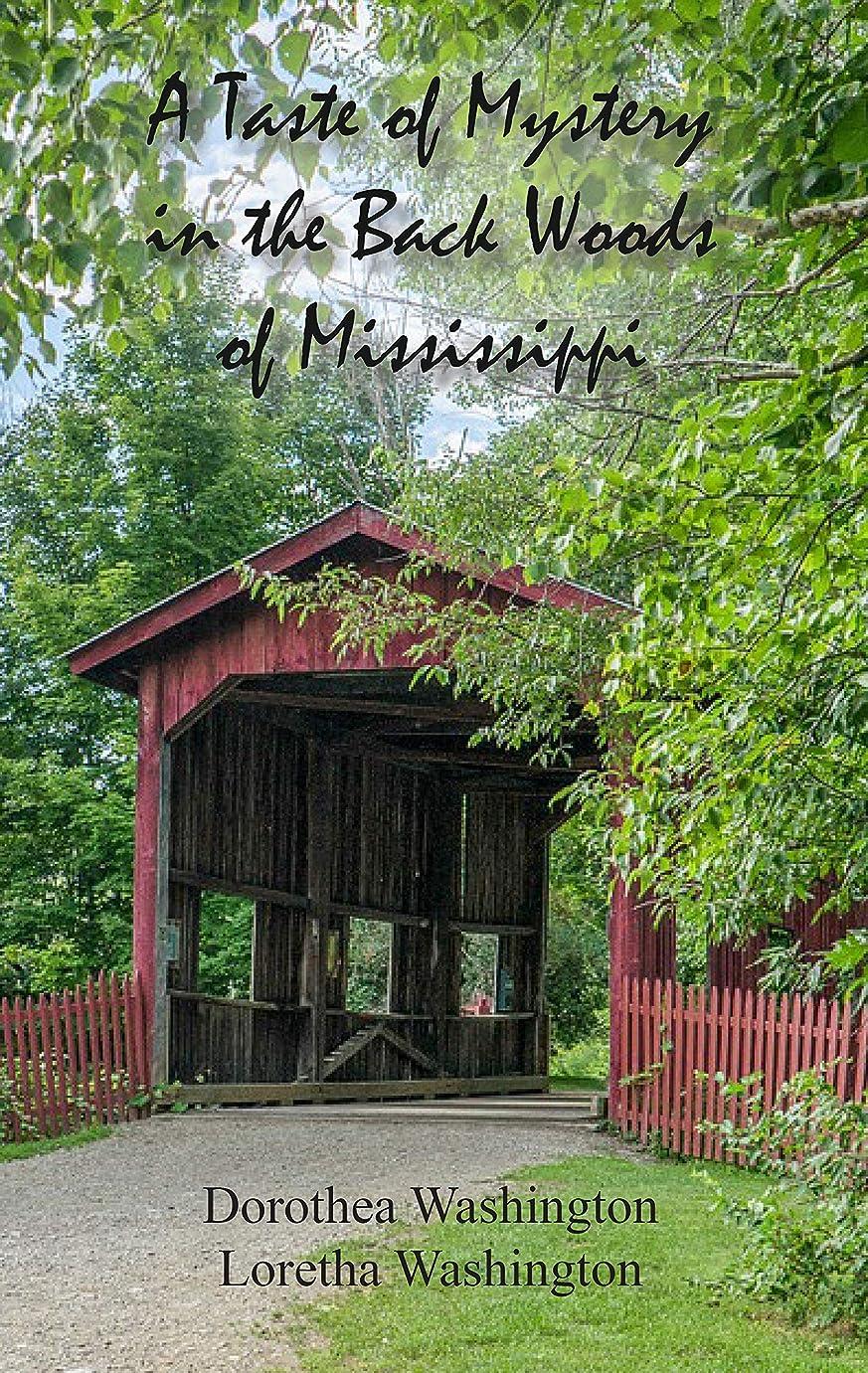 急速な切手受動的A Taste Of Mystery In The Back Woods Of Mississippi (English Edition)