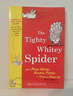 The Tighty Whitey Spider and More Wacky Poems I Totally Made Up