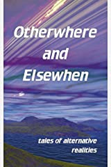 Otherwhere and Elsewhen Kindle Edition