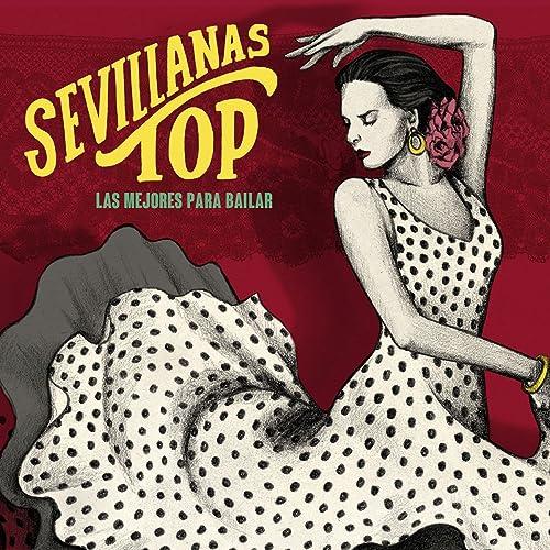 Sevillanas Top - Las Mejores para Bailar