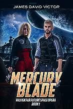 Mercury Blade (Valyien Far Future Space Opera Book 1)