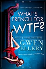 What's French for WTF?: A Sitcom-Style Novella Set in Paris (Broads Abroad Book 1) Kindle Edition